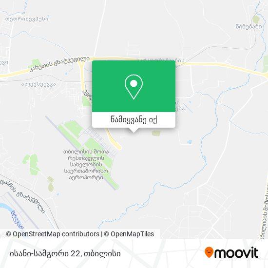 ისანი-სამგორი 22 რუკა