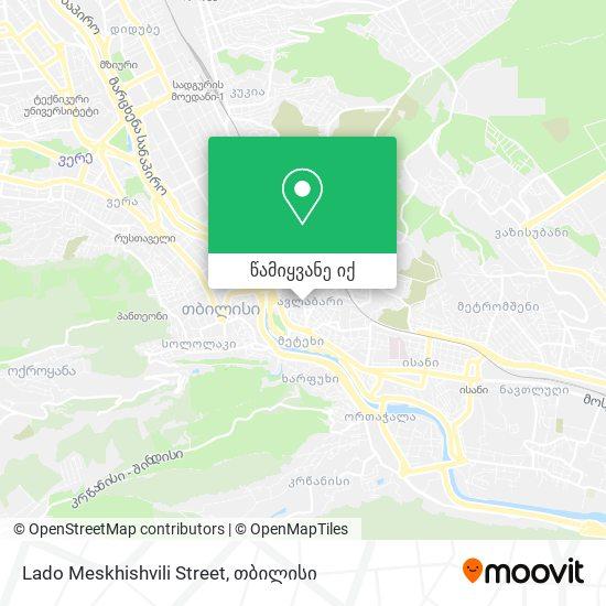 Lado Meskhishvili Street რუკა
