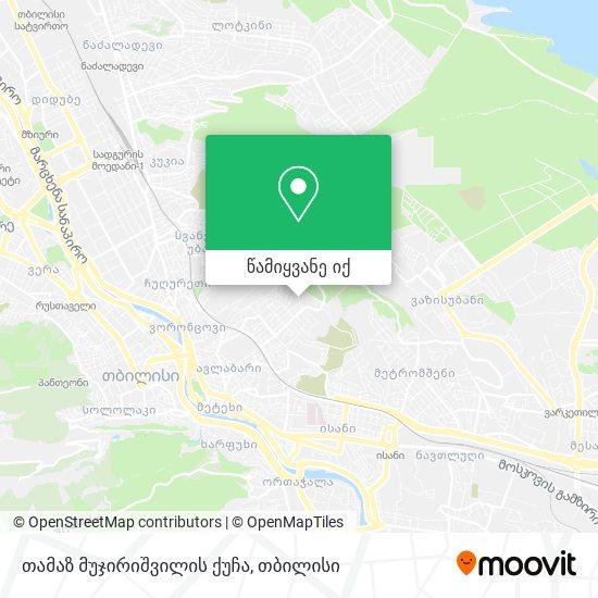 თამაზ მუჯირიშვილის ქუჩა რუკა
