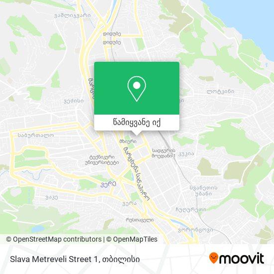 Slava Metreveli Street 1 რუკა