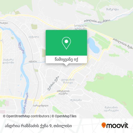 ანდრია რაზმაძის ქუჩა 9 რუკა