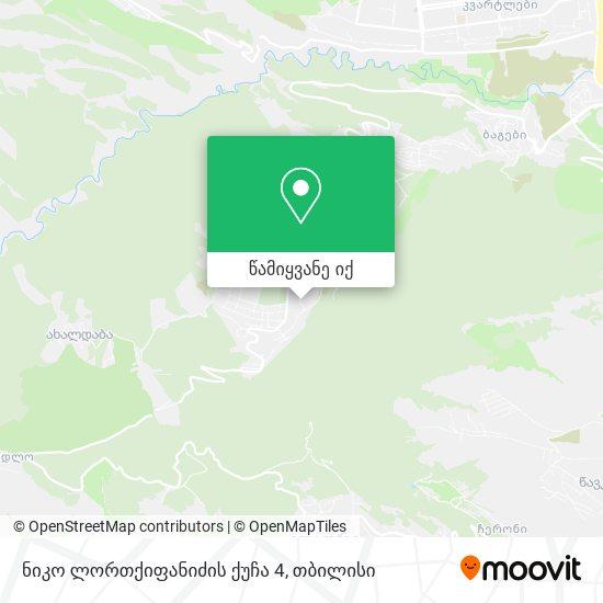 ნიკო ლორთქიფანიძის ქუჩა 4 რუკა