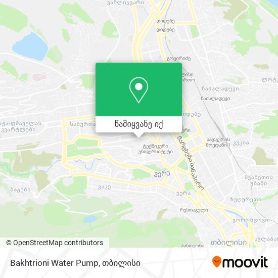 Bakhtrioni Water Pump რუკა