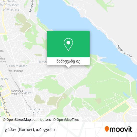 გამა+ (Gama+) რუკა