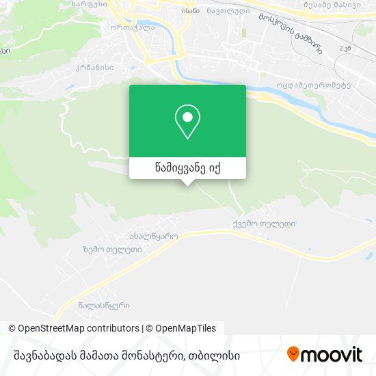 შავნაბადას მონასტრის (Shavnabada Monastery) რუკა