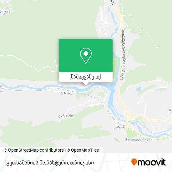 გეთსამანიის მონასტერი (Getsamania Monastery) რუკა