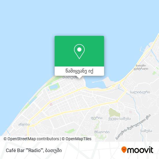 """Café Bar """"""""Radio"""""""" რუკა"""