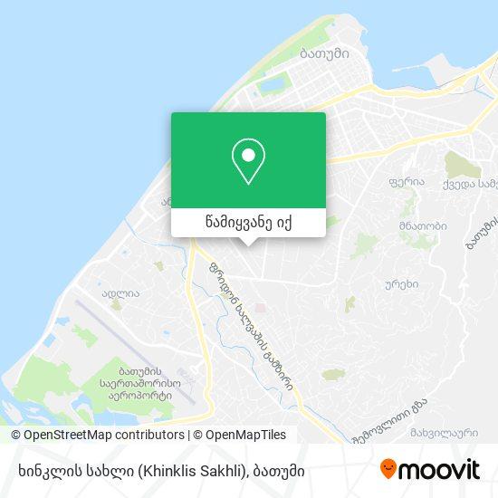ხინკლის სახლი (Khinklis Sakhli) რუკა