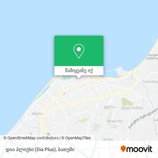 დია პლიუსი (Dia Plus) რუკა