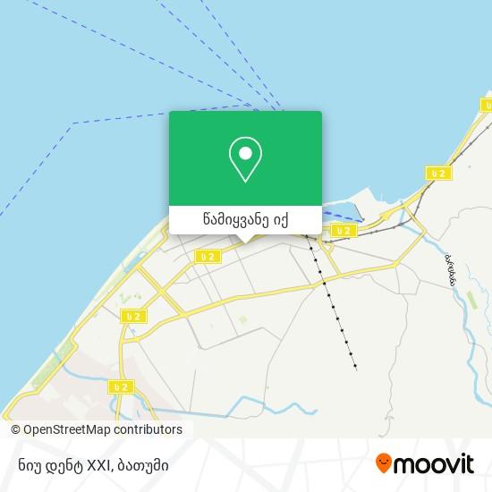 ნიუ დენტ XXI რუკა