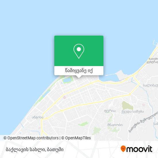 ბაქლავის სახლი რუკა