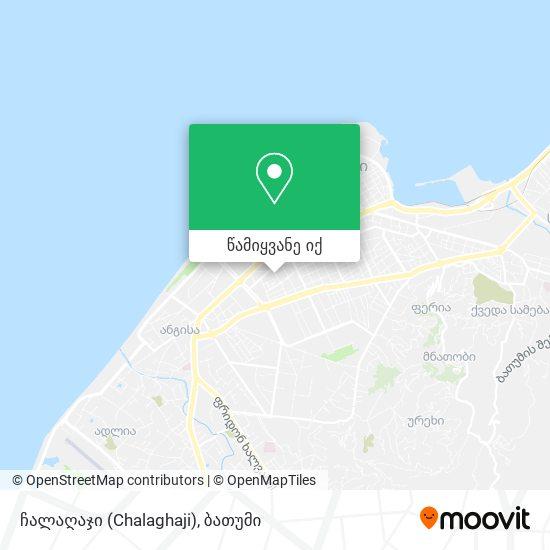 ჩალაღაჯი (Chalaghaji) რუკა
