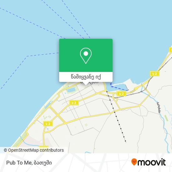 Pub To Me რუკა
