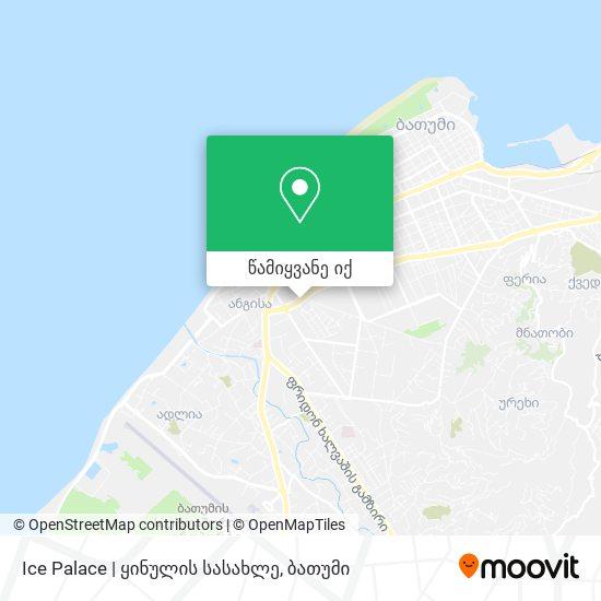 Ice Palace   ყინულის სასახლე რუკა