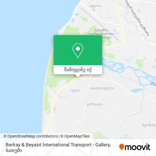 Berkay & Beyazıt İnternational Transport - Gallery რუკა