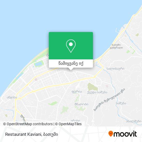 Restaurant Kaviani რუკა