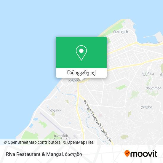 Riva Restaurant & Mangal რუკა