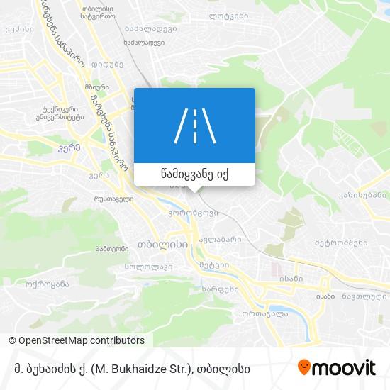მ. ბუხაიძის ქ. (M. Bukhaidze Str.) რუკა