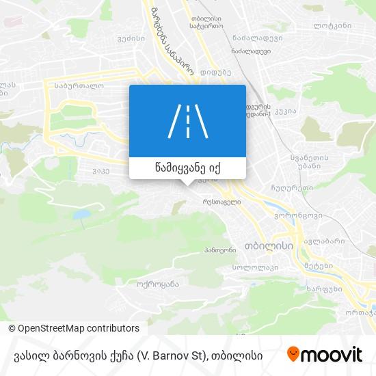 ვასილ ბარნოვის ქუჩა (V. Barnov St) რუკა