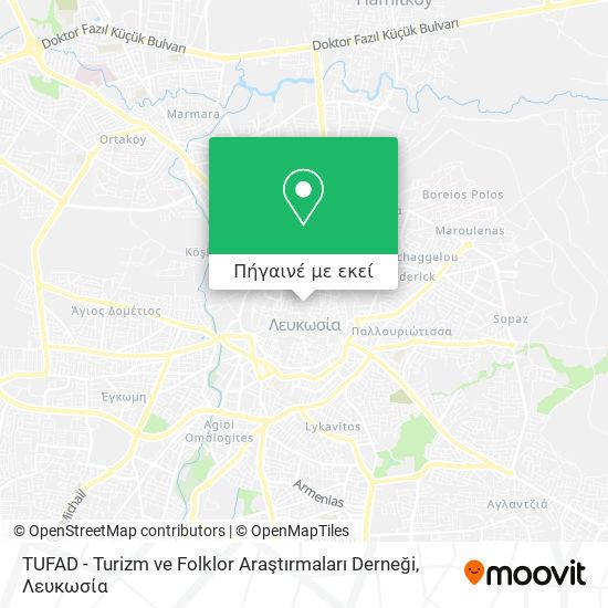 TUFAD - Turizm ve Folklor Araştırmaları Derneği χάρτης