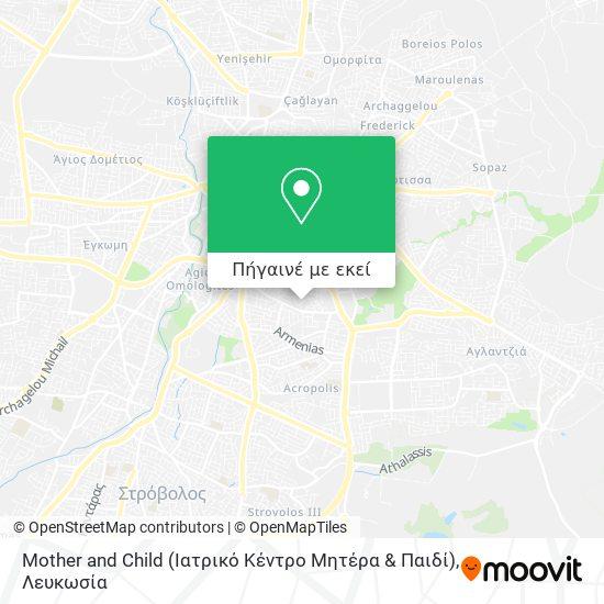 Mother and Child (Ιατρικό Κέντρο Μητέρα & Παιδί) χάρτης