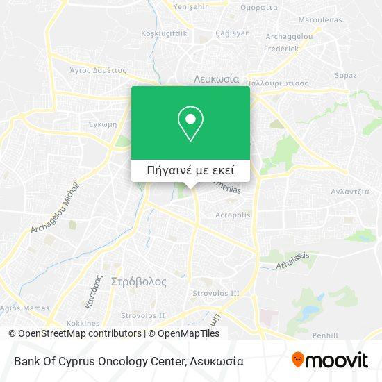Bank Of Cyprus Oncology Center χάρτης