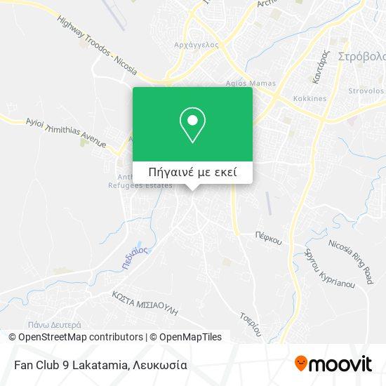 Fan Club 9 Lakatamia χάρτης