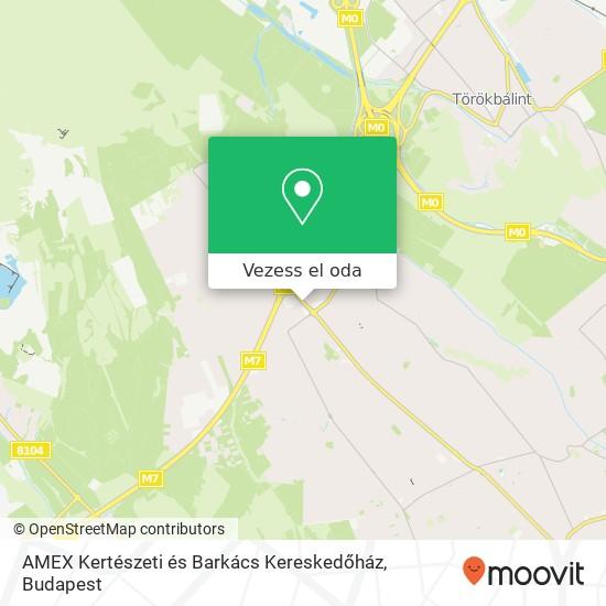 AMEX Kertészeti és Barkács Kereskedőház térkép