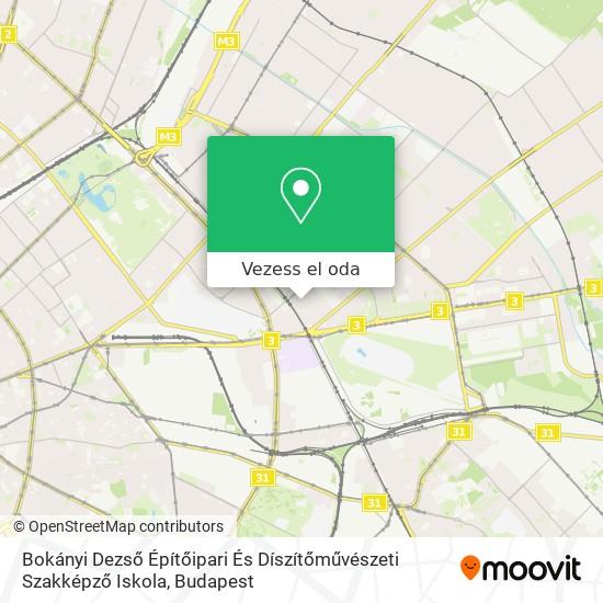 Bokányi Dezső Építőipari És Díszitőművészeti Szakképző Iskola térkép