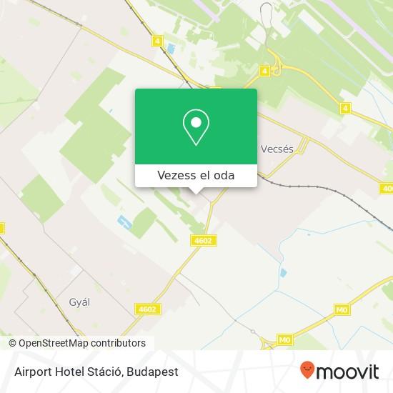 Airport Hotel Stáció térkép