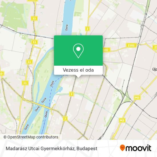 Madarász Utcai Gyermekkórház térkép