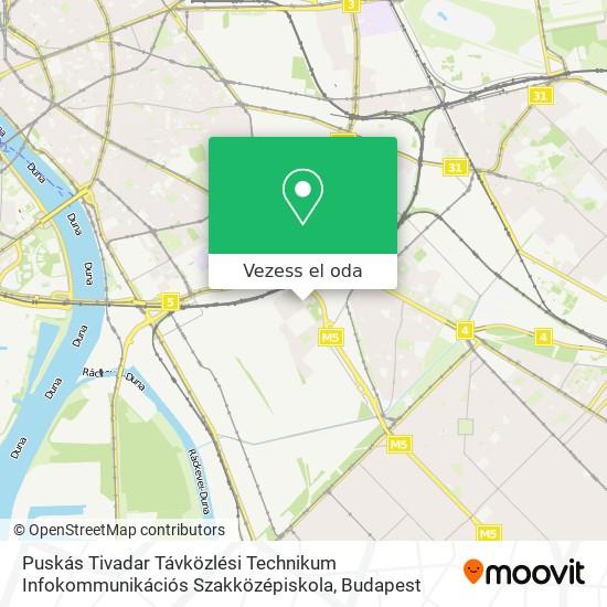 Puskás Tivadar Távközlési Technikum Infokommunikációs Szakközépiskola térkép
