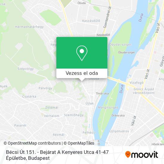 Bécsi Út 151. - Bejárat A Kenyeres Utca 41-47 Épületbe térkép