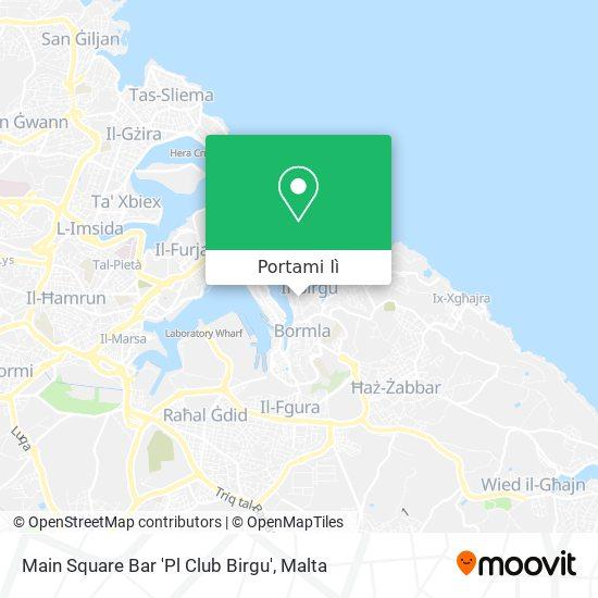 Mappa Main Square Bar 'Pl Club Birgu'