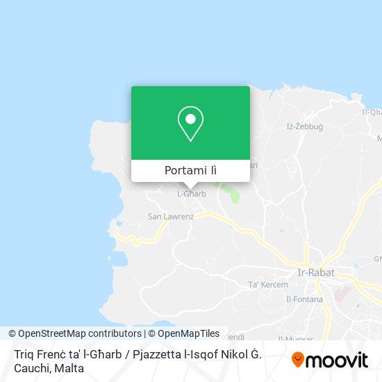 Mappa Triq Frenċ ta' l-Għarb / Pjazzetta l-Isqof Nikol Ġ. Cauchi
