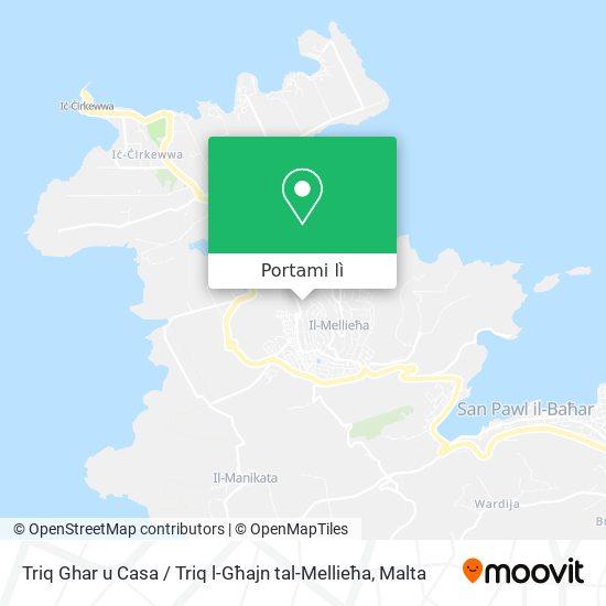Mappa Triq Ghar u Casa / Triq l-Għajn tal-Mellieħa