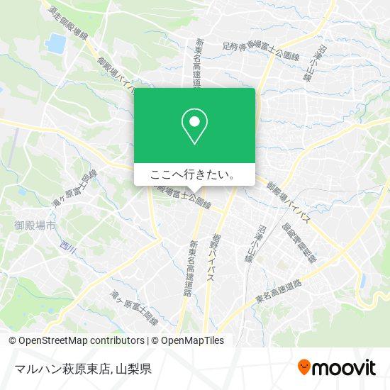 マルハン萩原東店地図