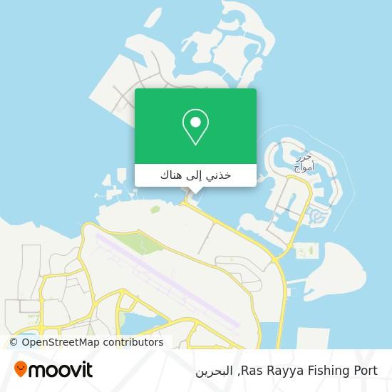 خريطة Ras Rayya Fishing Port
