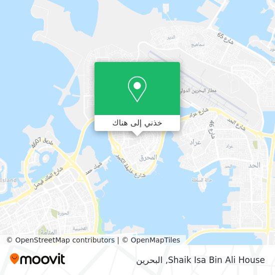 خريطة Shaik Isa Bin Ali House