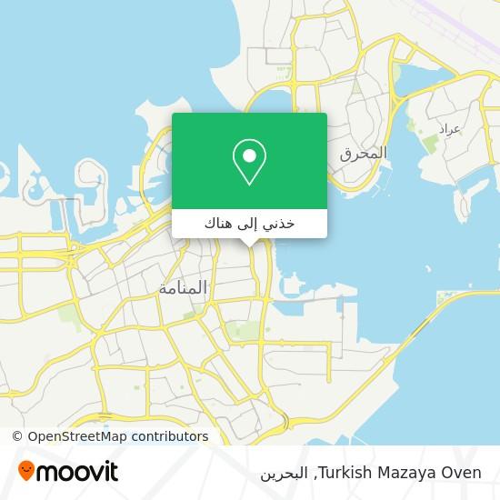 خريطة Turkish Mazaya Oven