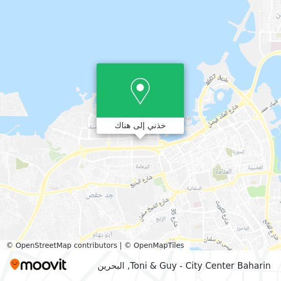 خريطة Toni & Guy - City Center Baharin