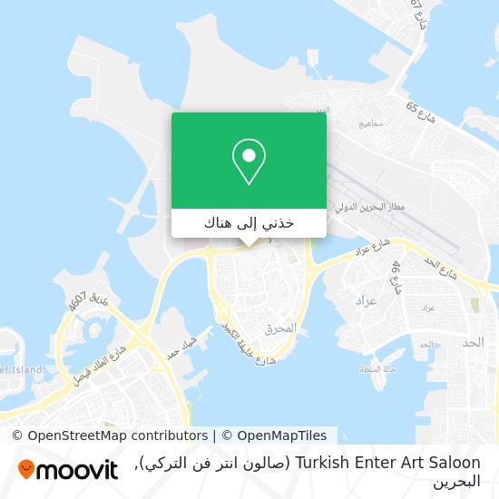 خريطة Turkish Enter Art Saloon (صالون انتر فن التركي)