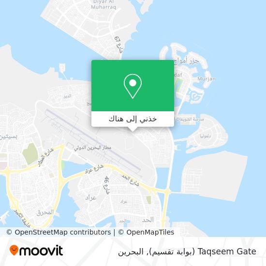 خريطة Taqseem Gate (بوابة تقسيم)