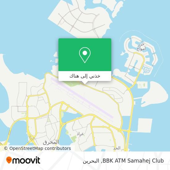 خريطة BBK ATM  Samahej Club