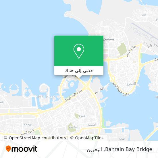 خريطة Bahrain Bay Bridge