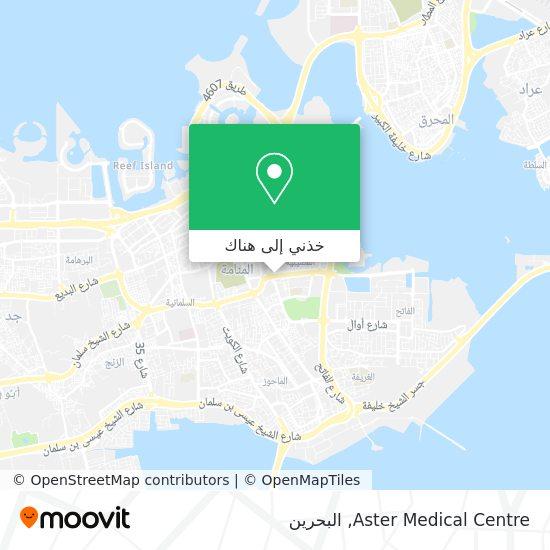 خريطة Aster Medical Centre