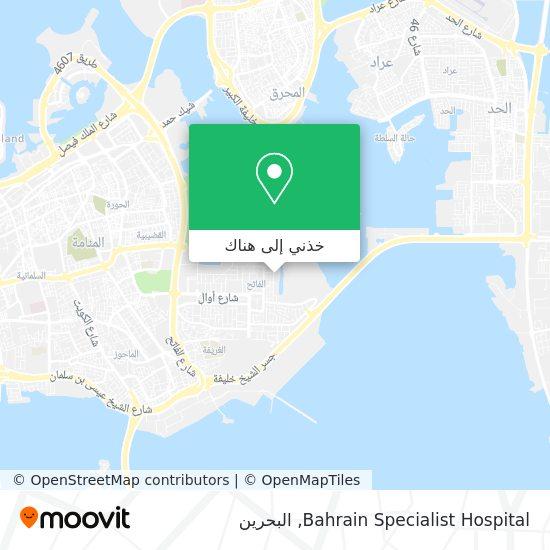 خريطة Bahrain Specialist Hospital