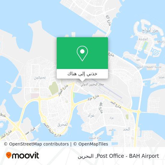 خريطة Post Office - BAH Airport