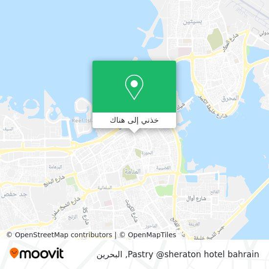 خريطة Pastry @sheraton hotel bahrain