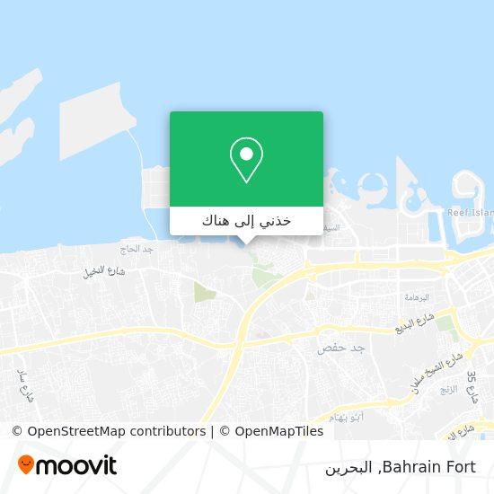 خريطة Bahrain Fort